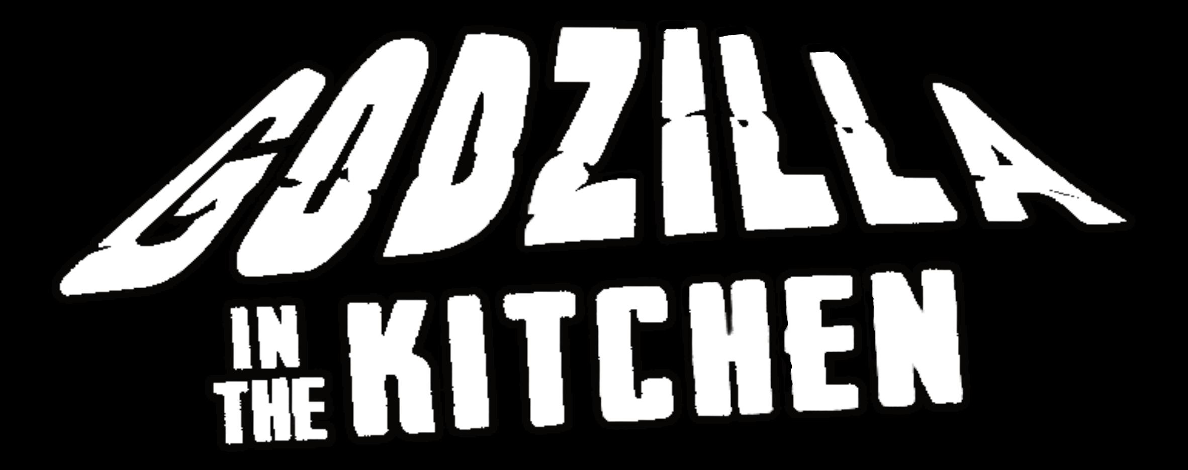 Godzilla In The Kitchen